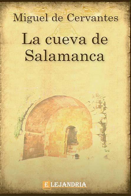 Miguel de Cervantes. La cueva de Salamanca