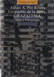 Un pueblo de la sierra: Grazalema. Pitt-Rivers, Julian Alfred-Alianza Editorial